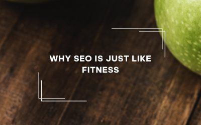 Why SEO is Just Like Fitness