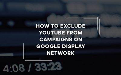 How to Exclude YouTube from Display Campaigns on Google Display Network