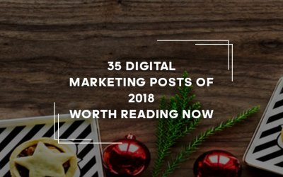 35 Digital Marketing Posts of 2018 Worth Reading Now