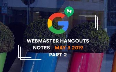 Google_webmaster_hangouts_notes_may-3-part-2-2019