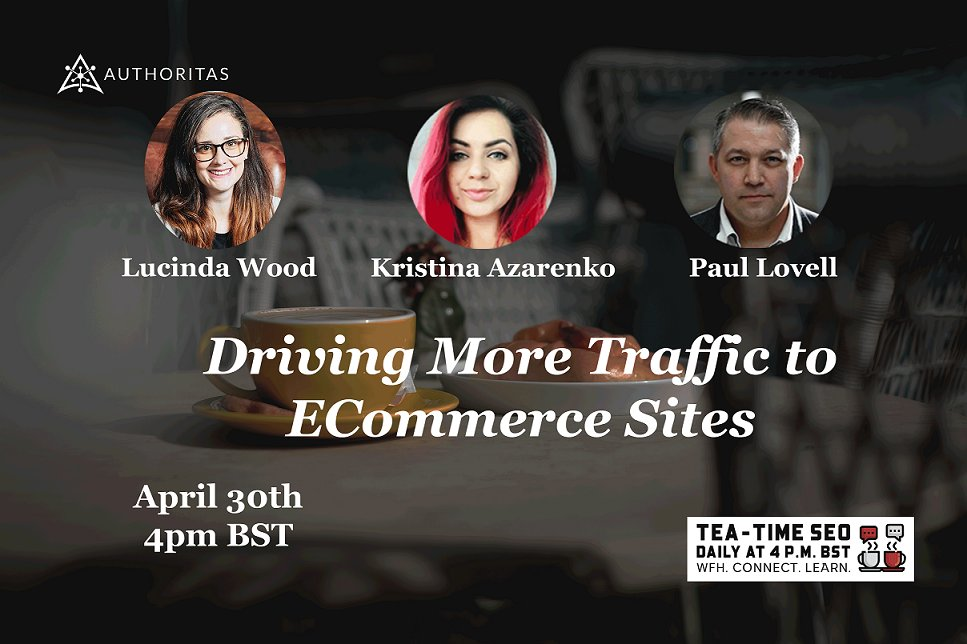 Tea Time SEO: Driving More Traffic to eCommerce Sites - Kristina Azarenko