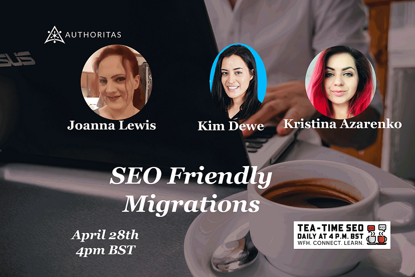 Tea Time SEO: SEO Friendly Migrations - Kristina Azarenko