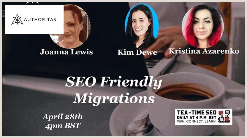 Tea Time SEO: SEO Friendly Migrations - Kristina Azarenko