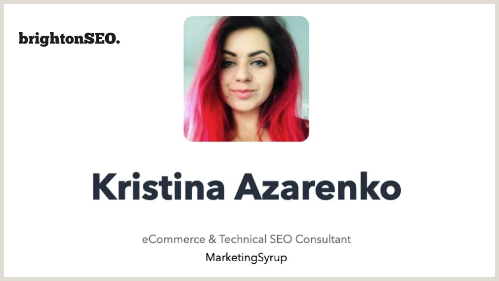 eCommerce SEO Summit by BrightonSEO - Kristina Azarenko