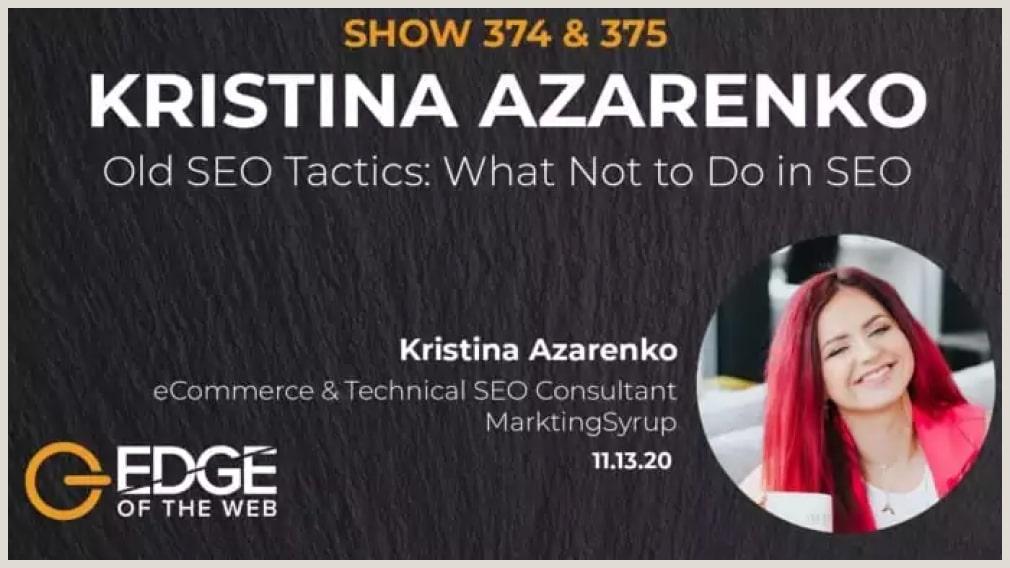 Old SEO Tactics: What Not to Do in SEO - Kristina Azarenko